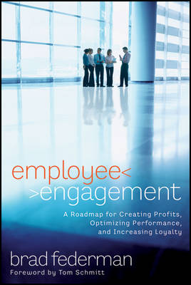 Cover Employee Engagement: A Roadmap for Creating Profits, Optimizing Performance, and Increasing Loyalty