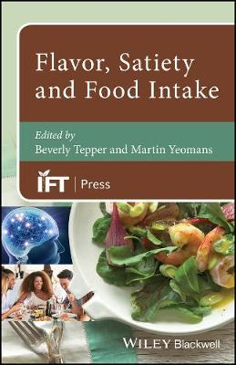 Flavor, Satiety and Food Intake - Institute of Food Technologists Series (Hardback)
