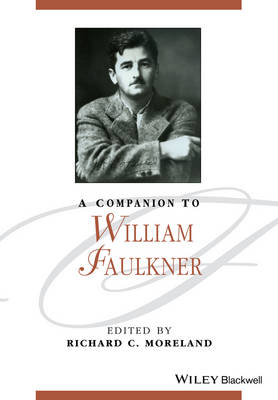A Companion to William Faulkner - Blackwell Companions to Literature and Culture (Paperback)