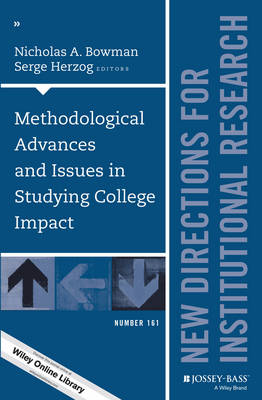 Cover Methodological Advances and Issues in Studying College Impact: New Directions for Institutional Research, Number 161 - J-B IR Single Issue Institutional Research