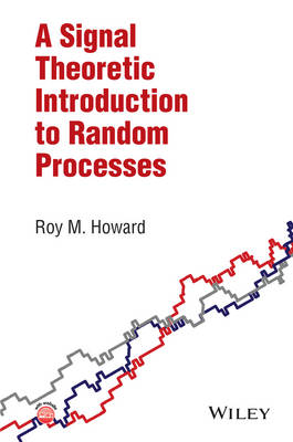A Signal Theoretic Introduction to Random Processes (Hardback)