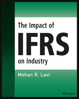 The Impact of IFRS on Industry - Wiley Regulatory Reporting (Paperback)