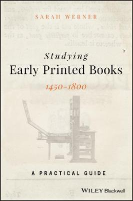 Studying Early Printed Books, 1450-1800: A Practical Guide (Paperback)