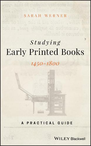 Studying Early Printed Books, 1450-1800: A Practical Guide (Hardback)