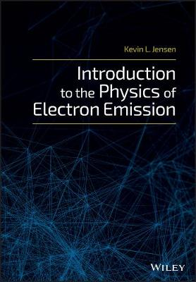 Introduction to the Physics of Electron Emission (Hardback)