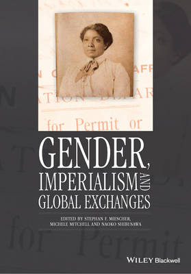 Cover Gender, Imperialism and Global Exchanges - Gender and History Special Issues