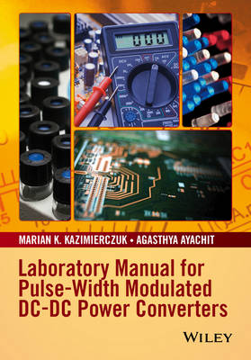 Laboratory Manual for Pulse-Width Modulated DC-DC Power Converters (Paperback)