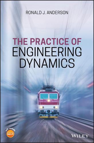 The Practice of Engineering Dynamics (Hardback)