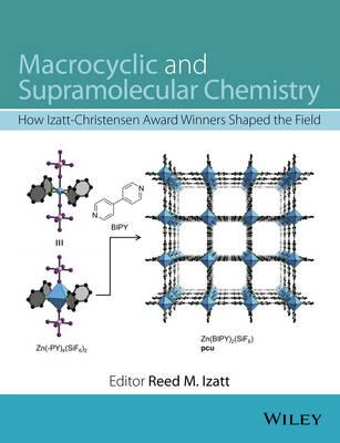 Macrocyclic and Supramolecular Chemistry: How Izatt-Christensen Award Winners Shaped the Field (Hardback)