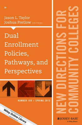 Cover Dual Enrollment Policies, Pathways, and Perspectives: New Directions for Community Colleges, Number 169 - J-B CC Single Issue Community Colleges