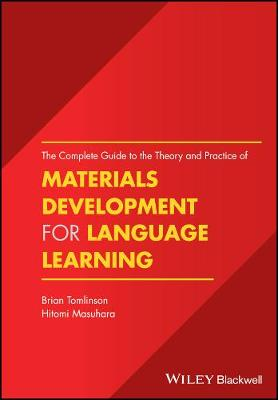 The Complete Guide to the Theory and Practice of Materials Development for Language Learning (Paperback)