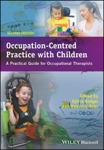 Occupation-Centred Practice with Children: A Practical Guide for Occupational Therapists (Paperback)