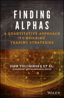 Finding Alphas: A Quantitative Approach to Building Trading Strategies (Hardback)