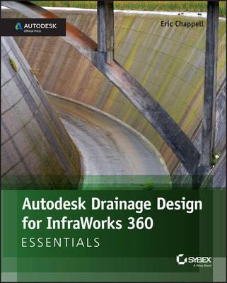 Autodesk Drainage Design for InfraWorks 360 Essentials (Paperback)