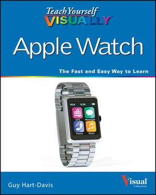 Teach Yourself Visually Apple Watch - Teach Yourself VISUALLY (Tech) (Paperback)