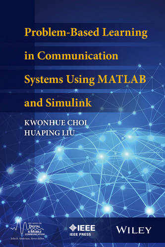 Problem-Based Learning in Communication Systems Using MATLAB and Simulink - IEEE Series on Digital & Mobile Communication (Hardback)