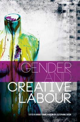 Cover Gender and Creative Labour - Sociological Review Monographs