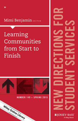 Learning Communities from Start to Finish: Number 149: New Directions for Student Services - J-B SS Single Issue Student Services (Paperback)