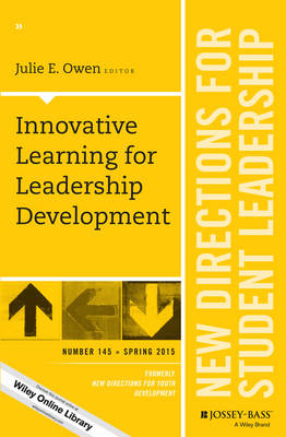 Innovative Learning for Leadership Development: New Directions for Student Leadership, Number 145 - J-B SL Single Issue Student Leadership (Paperback)