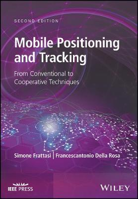 Mobile Positioning and Tracking: From Conventional to Cooperative Techniques - Wiley - IEEE (Hardback)