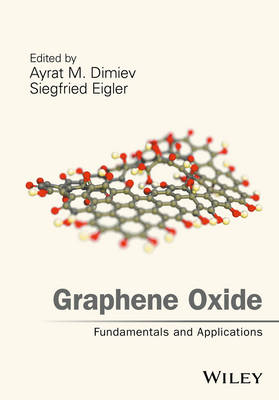 Graphene Oxide: Fundamentals and Applications (Hardback)