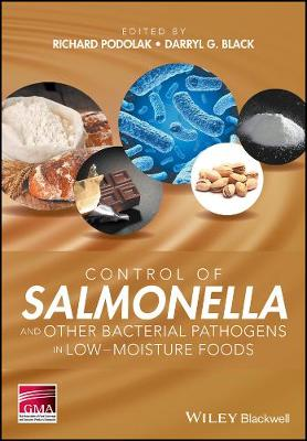 Control of Salmonella and Other Bacterial Pathogens in Low-Moisture Foods (Hardback)