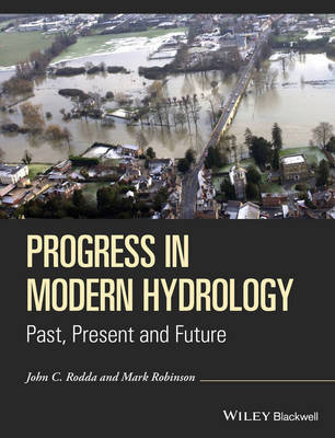 Progress in Modern Hydrology: Past, Present and Future (Hardback)