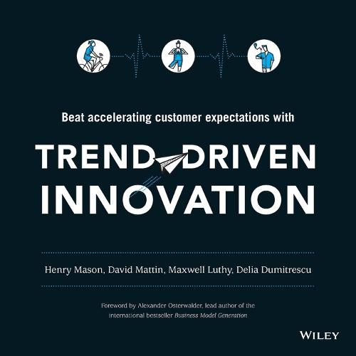 Trend-driven Innovation: Beat Accelerating Customer Expectations (Paperback)