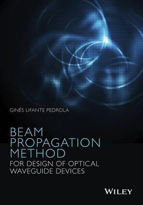 Beam Propagation Method for Design of Optical Waveguide Devices (Hardback)
