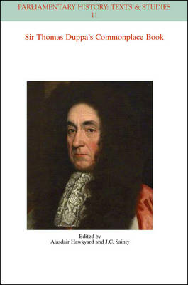 The Commonplace Book of Sir Thomas Duppa - Parliamentary History Book Series (Paperback)