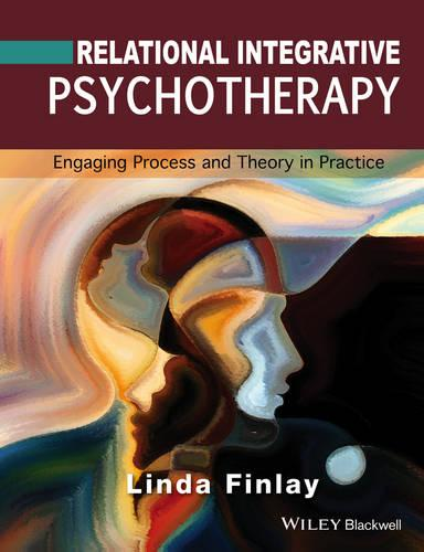 Relational Integrative Psychotherapy: Engaging Process and Theory in Practice (Paperback)