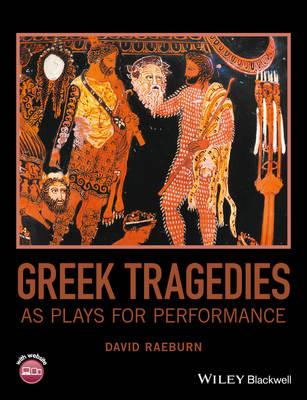 Greek Tragedies as Plays for Performance (Hardback)
