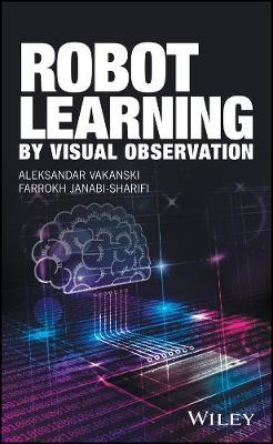 Robot Learning by Visual Observation (Hardback)