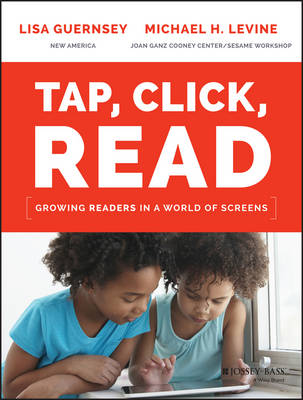 Tap, Click, Read: Growing Readers in a World of Screens (Paperback)