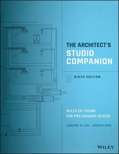 The Architect's Studio Companion: Rules of Thumb for Preliminary Design (Hardback)