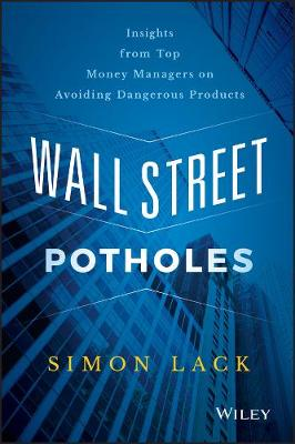 Wall Street Potholes: Insights from Top Money Managers on Avoiding Dangerous Products (Hardback)
