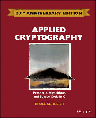 Applied Cryptography: Protocols, Algorithms and Source Code in C (Hardback)