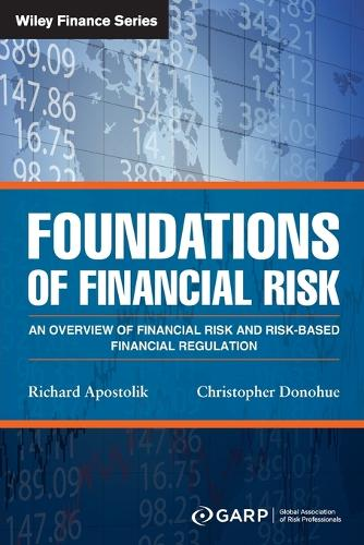 Foundations of Financial Risk: An Overview of Financial Risk and Risk-based Financial Regulation - Wiley Finance (Paperback)