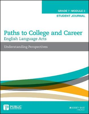 English Language Arts, Grade 7 Module 3: Understanding Perspectives, Student Journal - Paths to College and Career (Paperback)