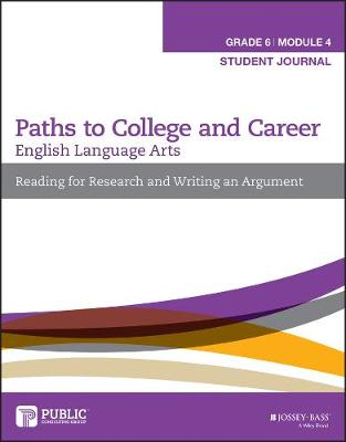 English Language Arts, Grade 6 Module 4: Research, Decision Making, and Forming Positions, Student Journal - Paths to College and Career (Paperback)