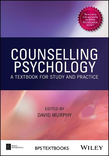 Counselling Psychology: A Textbook for Study and Practice - BPS Textbooks in Psychology (Paperback)