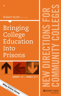 Bringing College Education into Prisons: New Directions for Community Colleges, Number 170 - J-B CC Single Issue Community Colleges (Paperback)