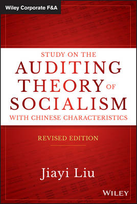 Study on the Auditing Theory of Socialism with Chinese Characteristics, Revised Edition - Wiley Corporate F&A (Hardback)