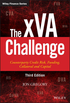 The xVA Challenge: Counterparty Credit Risk, Funding, Collateral, and Capital - The Wiley Finance Series (Hardback)