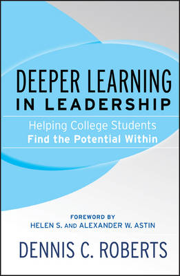 Deeper Learning in Leadership: Helping College Students Find the Potential Within (Paperback)