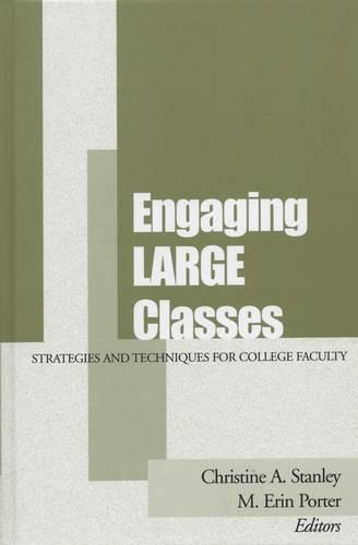 Engaging Large Classes: Strategies and Techniques for College Faculty - JB - Anker (Paperback)