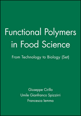 Functional Polymers in Food Science: From Technology to Biology (Set) - Polymer Science and Plastics Engineering (Hardback)