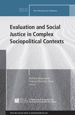 Evaluation and Social Justice in Complex Sociopolitical Contexts: New Directions for Evaluation, Number 146 - J-B PE Single Issue (Program) Evaluation (Paperback)