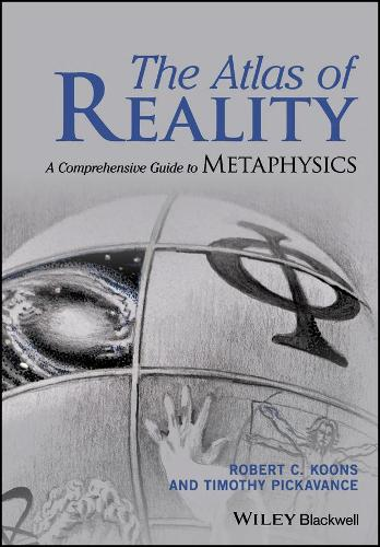 The Atlas of Reality: A Comprehensive Guide to Metaphysics (Hardback)