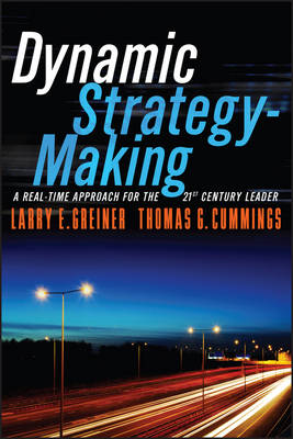 Dynamic Strategy-Making: A Real-Time Approach for the 21st Century Leader (Paperback)